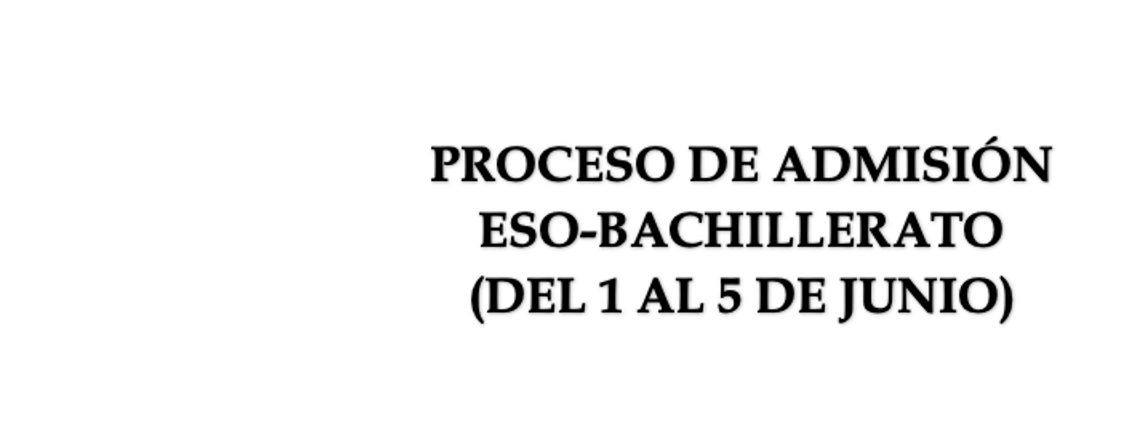 Proceso de Admisión ESO-Bachillerato (del 1 al 5 de Junio)